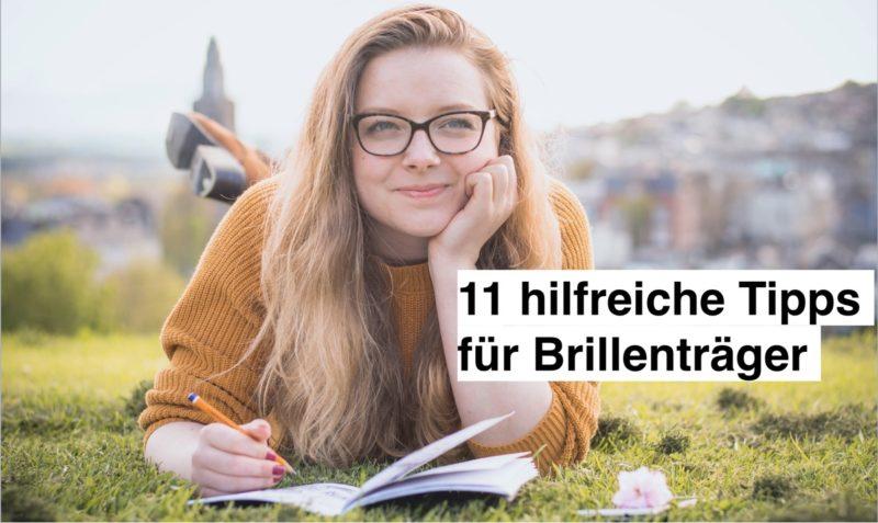 Das Bild zeit eine junge Brillenträgerin und den Text 11 hilfreiche Tipps für Brillenträger