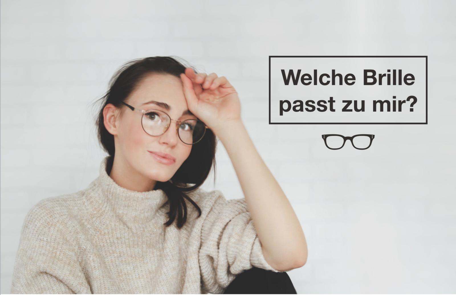 """Das Bild zeigt eine Frau und den Text """"Welche Brille passt zu mir?"""""""