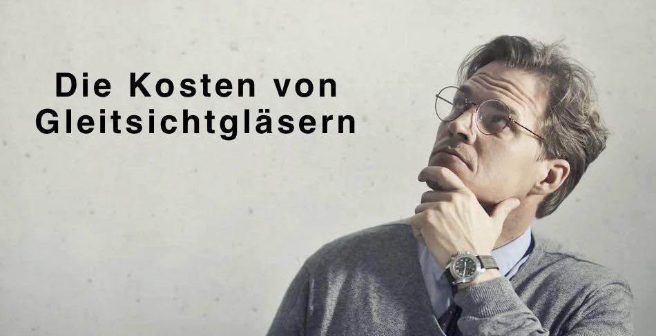 das Bild zeigt den Text Die Kosten von Gleitsichtgläsern un einen Mann mit Brille