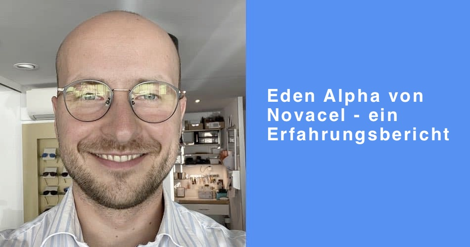 Eden Alpha von Novacel - ein Erfahrungsbericht Das Bild zeigt auch die Gleitsichtgläser