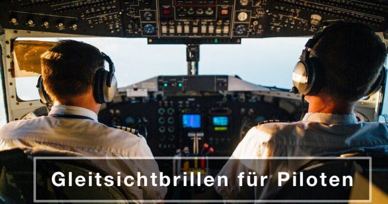 Das Bild zeigt eineCockpit und zwei piloten. Daneben ist der Text Gleitsichtbrillen für Piloten