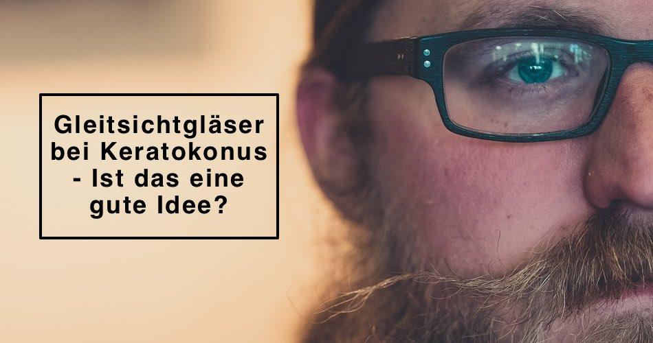 Das Bild zeigt einen MAnn mit Brille und den Titel Gleitsichtgläser bei Keratokonus - Ist das eine gute Idee?