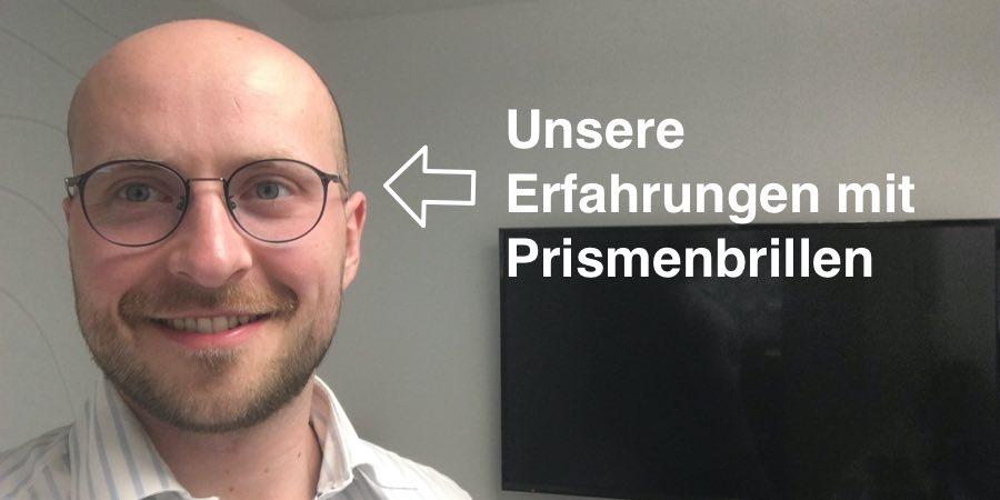 Das Bild zeigt den Träger einer Prismenbrille mit zehn Jahren Erfahrung.
