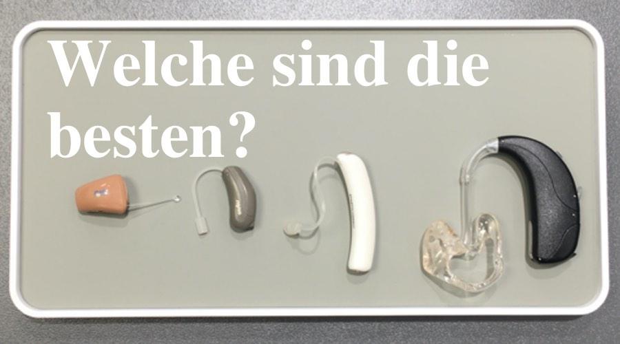Das Bild zeigt Hörgeräte mit dem Schriftzug Welche sind die besten?