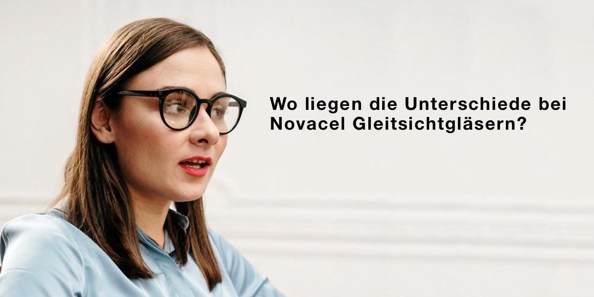 Das Bild zeigt eine Frau mit Brille und den Satz Wo liegen die Unterschiede bei Novacel Gleitsichtgläsern?